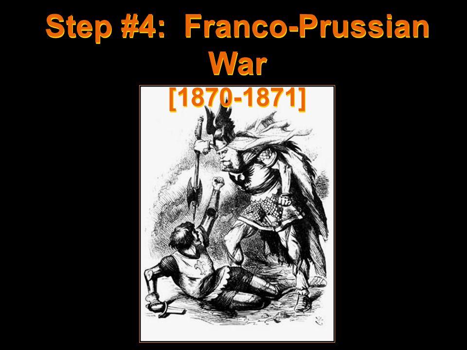 Step #4: Franco-Prussian War [1870-1871]